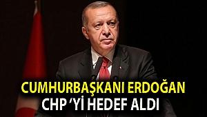 Cumhurbaşkanı Erdoğan CHP 'yi hedef aldı