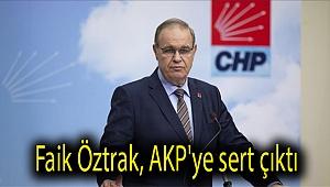 Faik Öztrak, AKP'ye sert çıktı: