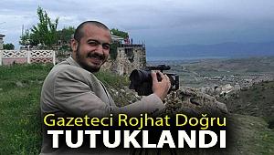 Gazeteci Rojhat Doğru tutuklandı
