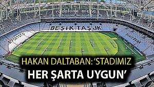 Hakan Daltaban: 'Stadımız her şarta uygun'