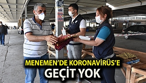 Menemen'de Koronavirüs'e geçit yok