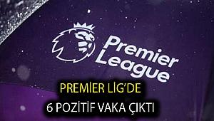Premier Lig'de 6 pozitif vaka çıktığı açıklandı