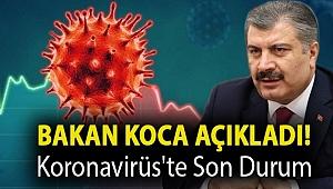 Sağlık Bakanı Koca Koronavirüsün 24 Mayıs 2020 tablosunu açıkladı