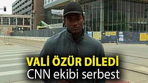 Vali özür diledi CNN ekibi serbest