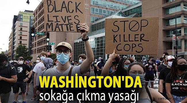 ABD'deki gösteriler nedeniyle başkent Washington'da sokağa çıkma yasağı