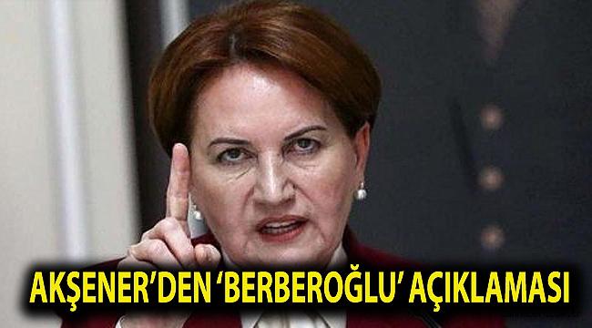 Akşener'den 'Enis Berberoğlu' açıklaması