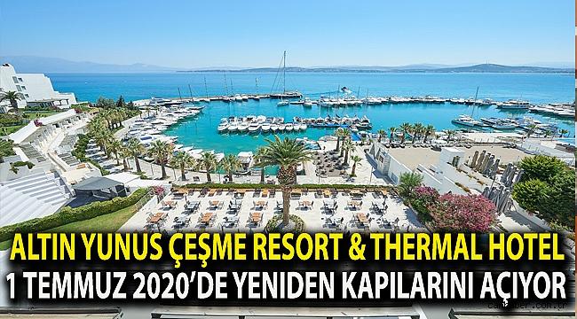Altın Yunus Çeşme Resort & Thermal Hotel 1 Temmuz 2020'de yeniden kapılarını açıyor...
