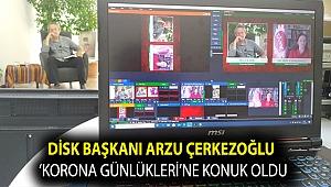 DİSK Başkanı Arzu Çerkezoğlu 'Korona Günlükleri'ne konuk oldu