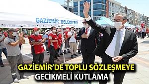 Gaziemir'de toplu sözleşmeye gecikmeli kutlama
