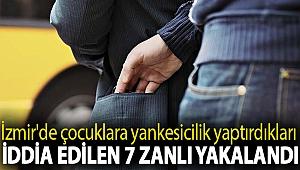 İzmir'de çocuklara yankesicilik yaptırdıkları iddia edilen 7 zanlı yakalandı