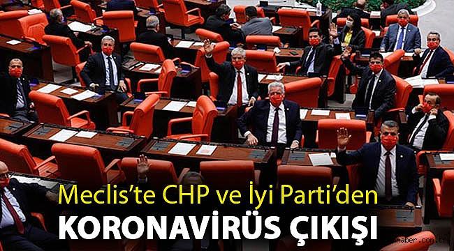 Meclis'te CHP ve İyi Parti'den Koronavirüs çıkışı: Ekonomik boyutu tam bir fiyasko!