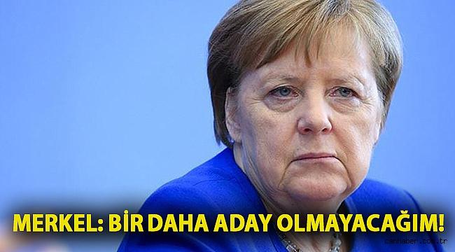 Merkel: Bir daha aday olmayacağım!