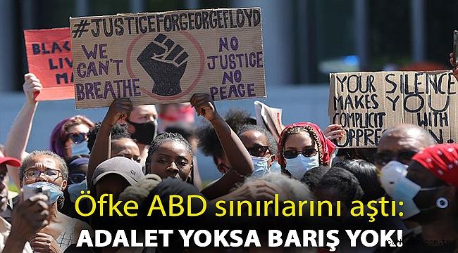 Öfke ABD sınırlarını aştı: Adalet yoksa barış yok!