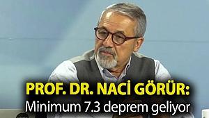 Prof. Dr. Naci Görür: Minimum 7.3 deprem geliyor, şakası yok
