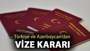 Türkiye ve Azerbaycan karşılıklı vize uygulamasını kaldırdı