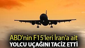 ABD'nin F15'leri İran'a ait yolcu uçağını taciz etti