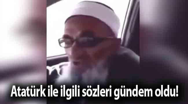 Atatürk ile ilgili sözleri gündem oldu!