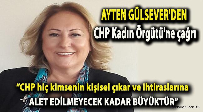 Ayten Gülsever'den CHP Kadın Örgütü'ne çağrı