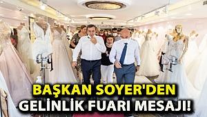 Başkan Soyer'den Gelinlik Fuarı mesajı!