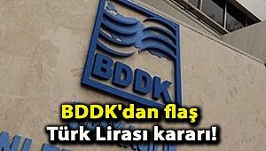 BDDK'dan flaş Türk Lirası kararı!