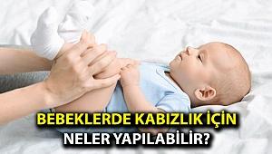 Bebeklerde kabızlık için neler yapılabilir?