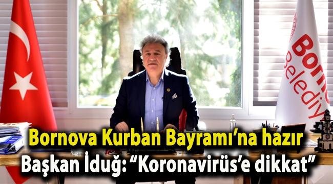 "Bornova Kurban Bayramı'na hazır Başkan İduğ: ""Koronavirüs'e dikkat"""