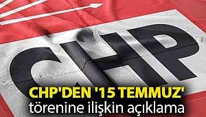 CHP'den '15 Temmuz' törenine ilişkin açıklama