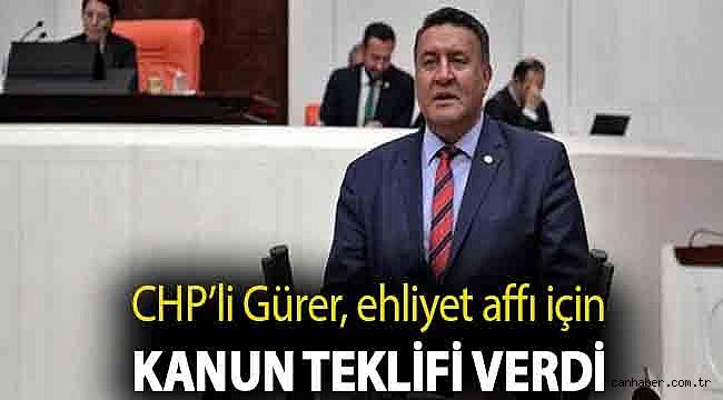 CHP'li Gürer, ehliyet affı için Kanun Teklifi verdi
