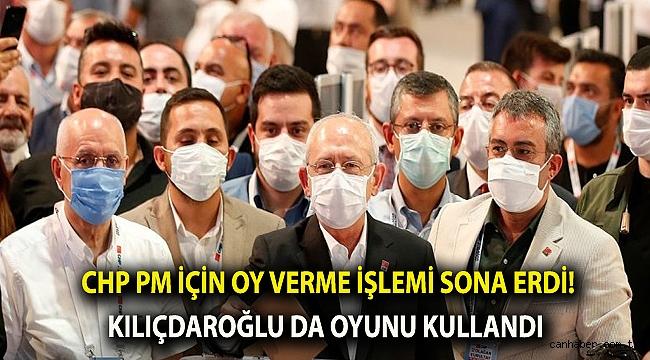 CHP PM için oy verme işlemi sona erdi! Kılıçdaroğlu da oyunu kullandı