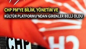 CHP PM'ye Bilim, Yönetim ve Kültür Platformu'ndan girenler belli oldu
