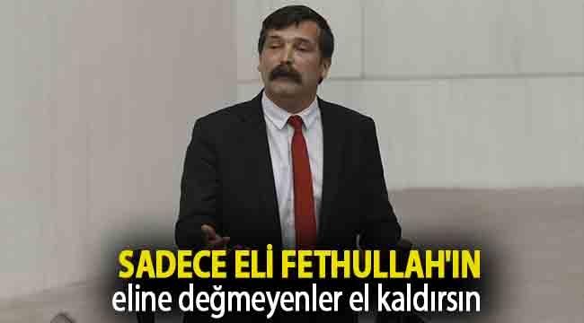 Erkan Baş: Sadece eli Fethullah'ın eline değmeyenler el kaldırsın