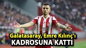 Galatasaray, Emre Kılınç'ı kadrosuna kattı
