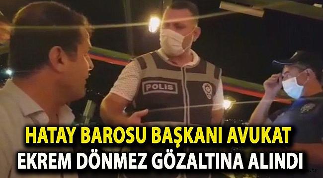 Hatay Barosu Başkanı Avukat Ekrem Dönmez gözaltına alındı