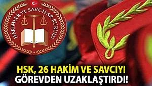 HSK, 26 hakim ve savcıyı görevden uzaklaştırdı!