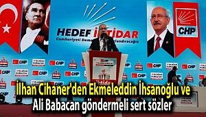 İlhan Cihaner'den Ekmeleddin İhsanoğlu ve Ali Babacan göndermeli sert sözler