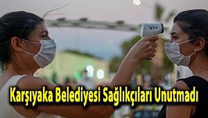 Karşıyaka Belediyesi Sağlıkçıları Unutmadı