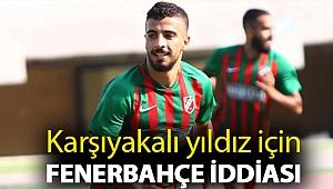 Karşıyakalı yıldız için Fenerbahçe iddiası