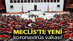 Meclis'te yeni koronavirüs vakası!