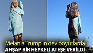 Melania Trump'ın dev boyutlarda ahşap bir heykeli ateşe verildi