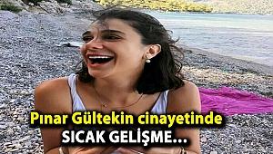 Pınar Gültekin cinayetinde sıcak gelişme…