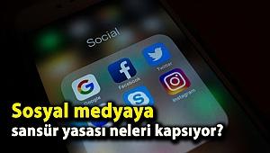 Sosyal medyaya sansür yasası neleri kapsıyor?