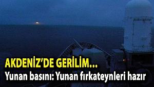 Akdeniz'de gerilim… Yunan basını: Yunan fırkateynleri hazır