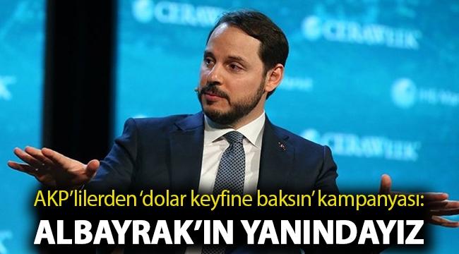 AKP'lilerden 'dolar keyfine baksın' kampanyası: Albayrak'ın yanındayız