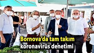 Bornova'da tam takım koronavirüs denetimi