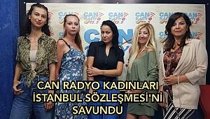 Can Radyo kadınları istanbul sözleşmesini savundu
