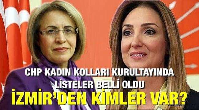 CHP Kadın Kolları Kurultayında listeler belli oldu. İzmir'den kimler var?