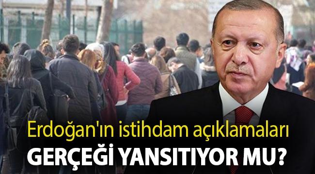 Erdoğan'ın istihdam açıklamaları gerçeği yansıtıyor mu?