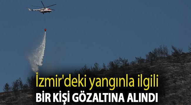 İzmir'deki yangınla ilgili bir kişi gözaltına alındı