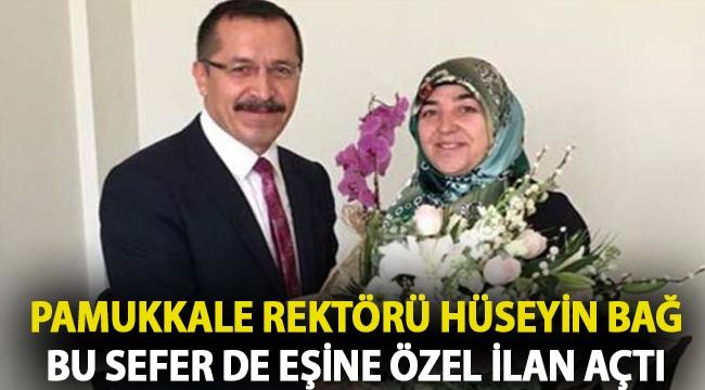 Pamukkale Rektörü Hüseyin Bağ bu sefer de eşine özel ilan açtı