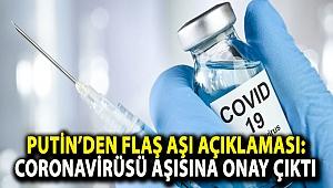 Putin'den flaş aşı açıklaması: Corona virüsü aşısına onay çıktı